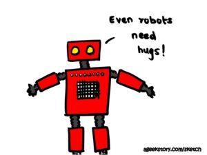 Even robots need hugs